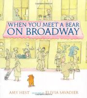 WHEN YOU MEET A BEAR ON BROADWAY by Amy Hest