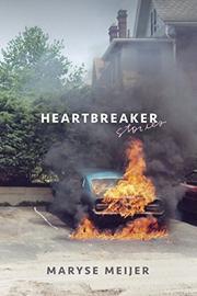 HEARTBREAKER by Maryse Meijer
