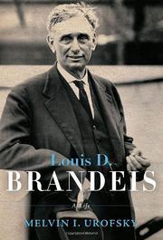 LOUIS D. BRANDEIS by Melvin I. Urofsky