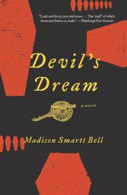 DEVIL'S DREAM by Madison Smartt Bell