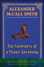 THE COMFORTS OF A MUDDY SATURDAY by Alexander McCall Smith