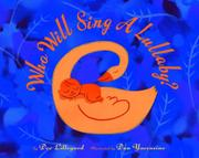 WHO WILL SING A LULLABY? by Dee Lillegard
