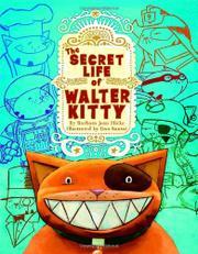 THE SECRET LIFE OF WALTER KITTY by Barbara Jean Hicks