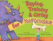 Book Cover for BUYING, TRAINING & CARING FOR YOUR DINOSAUR