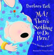 MA! THERE'S NOTHING TO DO HERE! by Barbara Park