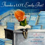 THANKS A LOT, EMILY POST! by Jennifer LaRue Huget