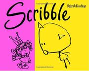 SCRIBBLE by Deborah Freedman