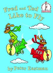 FRED AND TED LIKE TO FLY by Peter Eastman