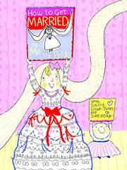 Cover art for HOW TO GET MARRIED--BY ME, THE BRIDE