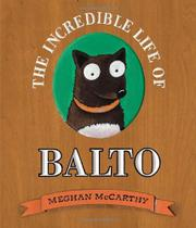 Book Cover for THE INCREDIBLE LIFE OF BALTO