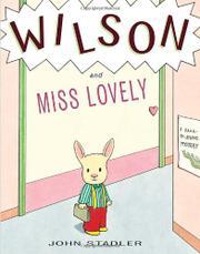 WILSON AND MISS LOVELY by John Stadler