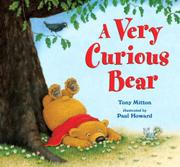 A VERY CURIOUS BEAR by Tony Mitton