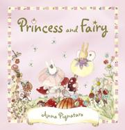 PRINCESS AND FAIRY by Anna Pignataro