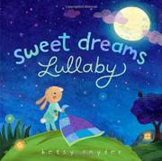 SWEET DREAMS LULLABY by Betsy Snyder
