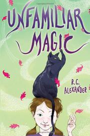 UNFAMILIAR MAGIC by R.C. Alexander