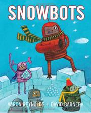 SNOWBOTS by Aaron Reynolds