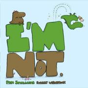 Book Cover for I'M NOT.