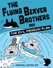 Cover art for THE FLYING BEAVER BROTHERS AND THE EVIL PENGUIN PLAN