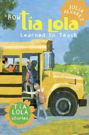 HOW TÍA LOLA LEARNED TO TEACH by Julia Alvarez