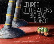 Book Cover for THE THREE LITTLE ALIENS AND THE BIG BAD ROBOT