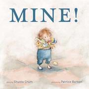 MINE! by Shutta Crum