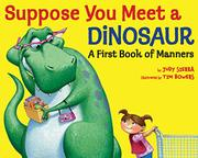 SUPPOSE YOU MEET A DINOSAUR by Judy Sierra