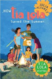 HOW TÍA LOLA SAVED THE SUMMER by Julia Alvarez