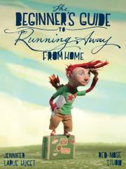 THE BEGINNER'S GUIDE TO RUNNING AWAY FROM HOME by Jennifer LaRue Huget