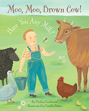 MOO, MOO, BROWN COW!  HAVE YOU ANY MILK? by Phillis Gershator