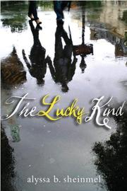 THE LUCKY KIND by Alyssa B. Sheinmel