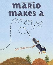 MARIO MAKES A MOVE by Jill McElmurry