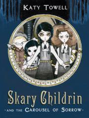 Cover art for SKARY CHILDRIN AND THE CAROUSEL OF SORROW