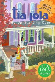 Cover art for HOW TÍA LOLA ENDED UP STARTING OVER
