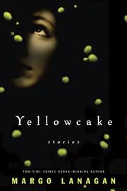 YELLOWCAKE by Margo Lanagan