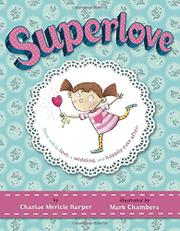 SUPERLOVE by Charise Mericle Harper