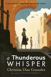 A THUNDEROUS WHISPER by Christina Diaz Gonzalez