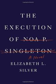 THE EXECUTION OF NOA P. SINGLETON by Elizabeth L. Silver