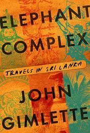 ELEPHANT COMPLEX by John Gimlette
