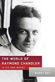 THE WORLD OF RAYMOND CHANDLER by Barry Day