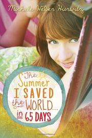 THE SUMMER I SAVED THE WORLD. . .IN 65 DAYS by Michele Weber Hurwitz