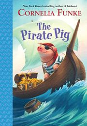 THE PIRATE PIG by Cornelia Funke