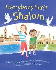 EVERYBODY SAYS SHALOM by Leslie Kimmelman