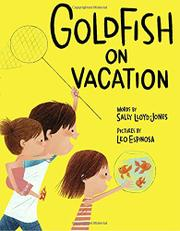 GOLDFISH ON VACATION by Sally Lloyd-Jones