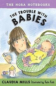 THE TROUBLE WITH BABIES by Claudia Mills