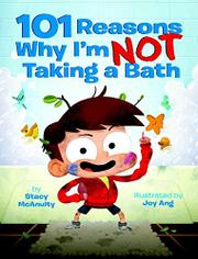 101 REASONS WHY I'M NOT TAKING A BATH by Stacy McAnulty