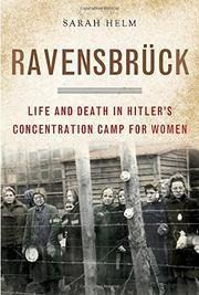 RAVENSBRÜCK by Sarah Helm