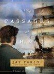 THE PASSAGES OF H.M. by Jay Parini