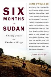 SIX MONTHS IN SUDAN by James Maskalyk