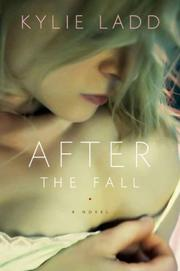 AFTER THE FALL by Kylie Ladd