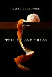 TELL ME ONE THING by Deena Goldstone